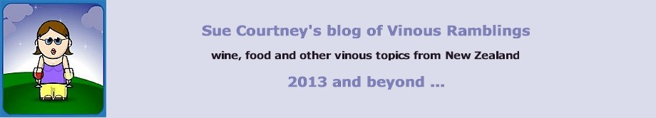 Sue Courtney's Vinous Ramblings 2013 and beyond
